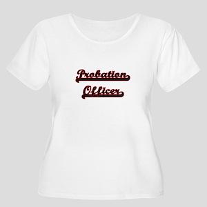 Probation Officer Classic Job De Plus Size T-Shirt