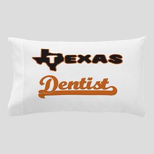 Texas Dentist Pillow Case