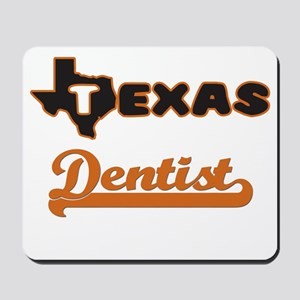 Texas Dentist Mousepad