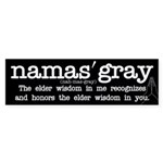 Namas'gray Bumper Sticker