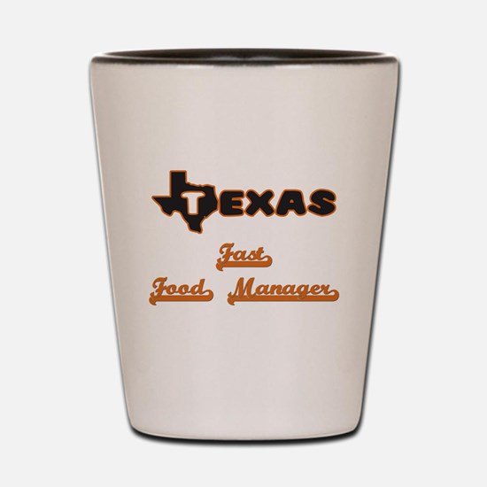 Texas Fast Food Manager Shot Glass
