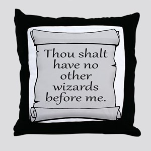 No Other Wizards Before Me Throw Pillow