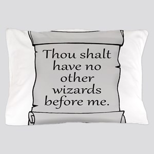 No Other Wizards Before Me Pillow Case