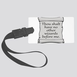 No Other Wizards Before Me Large Luggage Tag