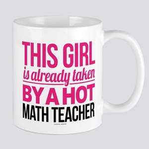 This Girl is Already Taken By a Hot Math Teac Mugs