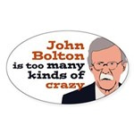 John Bolton Is Too Many Kinds Of Crazy Sticker