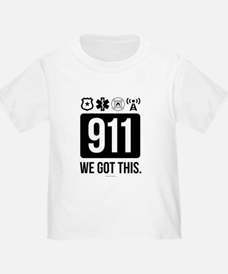 911, We Got This. T-Shirt