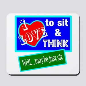 Sit And Think Mousepad