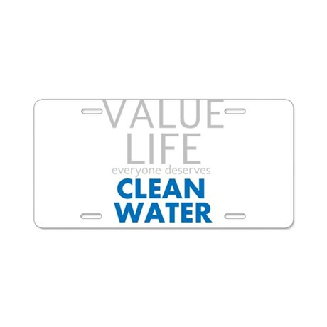 value life clean water aluminum license plate by. Black Bedroom Furniture Sets. Home Design Ideas