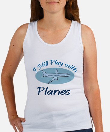 I Still Play with Planes Tank Top