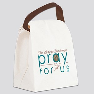 Our Lady of Guadalupe...Pray for Canvas Lunch Bag