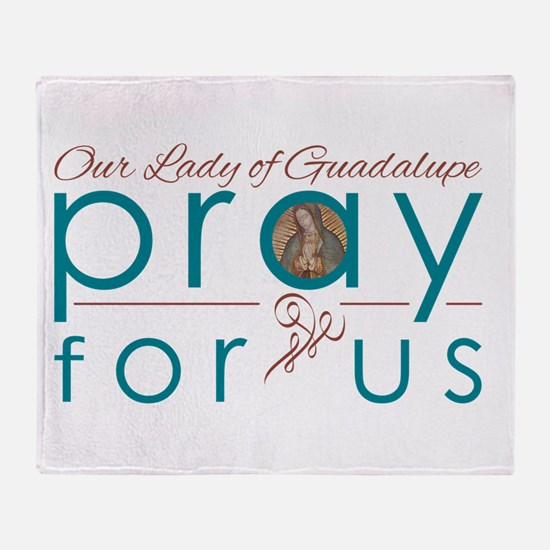 Our Lady of Guadalupe...Pray for Us Throw Blanket