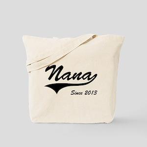 Nana Since 2013 Tote Bag