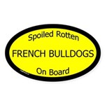 Spoiled French Bulldogs On Board Oval Sticker