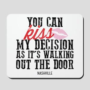 Nashville: Kiss My Decision Mousepad