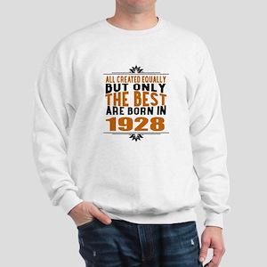 The Best Are Born In 1928 Sweatshirt