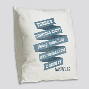 Nashville: Do Something Burlap Throw Pillow