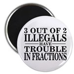 3 Out of 2 Illegals Magnet