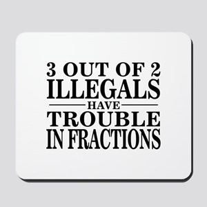 3 Out of 2 Illegals Mousepad