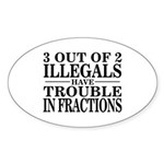 3 Out of 2 Illegals Oval Sticker
