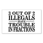3 Out of 2 Illegals Rectangle Sticker
