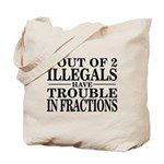 3 Out of 2 Illegals Tote Bag