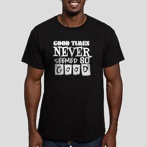 Good Times Never Seeme Men's Fitted T-Shirt (dark)