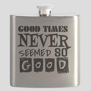 Good Times Never Seemed So Good! Flask