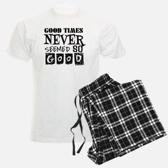 Good Times Never Seemed So Go Pajamas