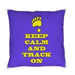 Keep Calm & Track On Everyday Pillow