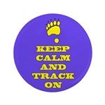 "Keep Calm & Track On 3.5"" Button (100 Pac"