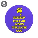 "Keep Calm & Track On 3.5"" Button (10 Pack"