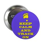 "Keep Calm & Track On 2.25"" Button (100 Pa"