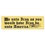 Bumper Sticker DO UNTO IRAQ