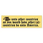 Bumper Sticker DO UNTO OTHER COUNTRIES