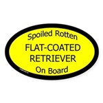 Spoiled Flat-Coated Retriever Oval Sticker