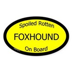 Spoiled Foxhound On Board Oval Sticker