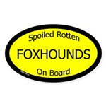 Spoiled Foxhounds On Board Oval Sticker