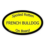Spoiled French Bulldog On Board Oval Sticker