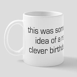 Clever Birthday Gift Mug