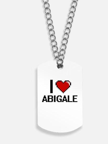 I Love Abigale Digital Retro Design Dog Tags