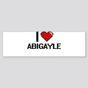 I Love Abigayle Digital Retro Desig Bumper Sticker