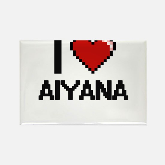 I Love Aiyana Digital Retro Design Magnets