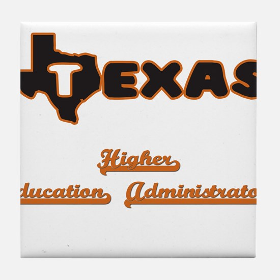 Texas Higher Education Administrator Tile Coaster