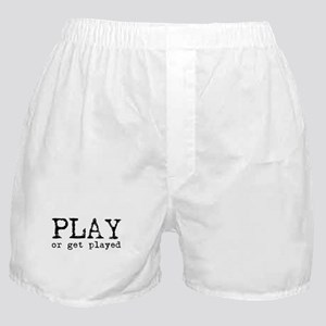 Play or Get Played Boxer Shorts