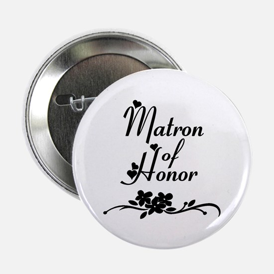 "Matron of Honor 2.25"" Button"
