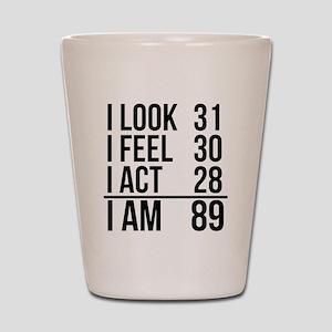 I Am 89 Shot Glass