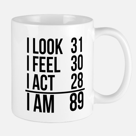 I Am 89 Mugs