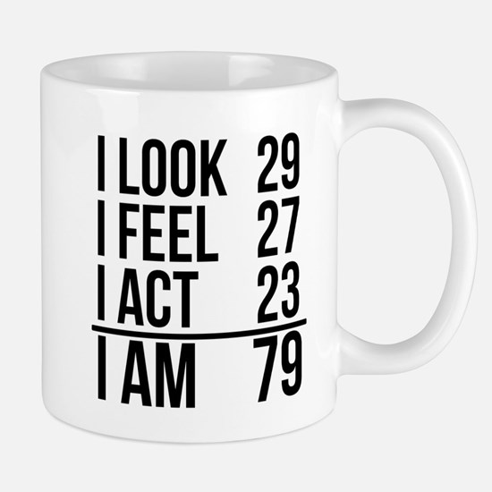 I Am 79 Mugs