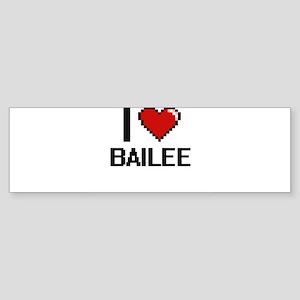 I Love Bailee Digital Retro Design Bumper Sticker